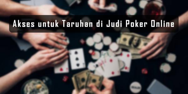 akses untuk taruhan di judi poker online